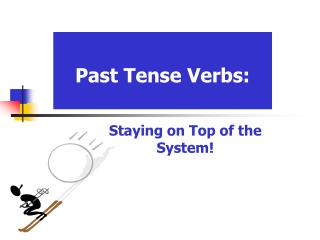 Past Tense Verbs: