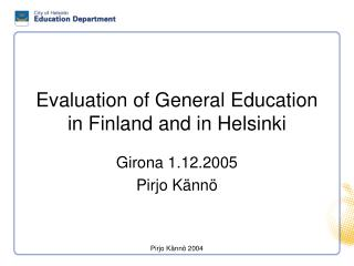 Evaluation of General Education in Finland and in Helsinki