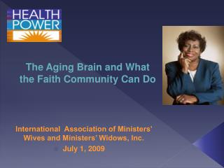 International  Association of Ministers' Wives and Ministers' Widows, Inc. July 1, 2009