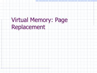 Virtual Memory: Page Replacement