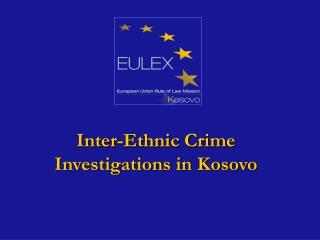 Inter-Ethnic Crime Investigations in Kosovo