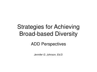 Strategies for Achieving Broad-based Diversity