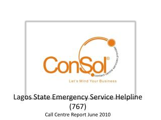 Lagos State Emergency Service Helpline (767) Call Centre Report June 2010