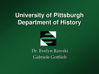 University of Pittsburgh  Department of History