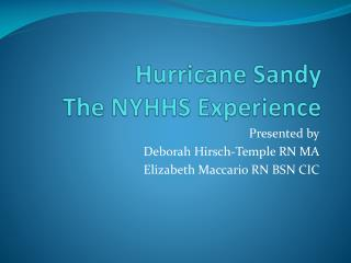 Hurricane Sandy The NYHHS Experience