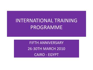 INTERNATIONAL TRAINING PROGRAMME