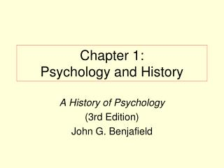 Chapter 1:  Psychology and History