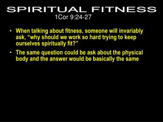 "When talking about fitness, someone will invariably ask, ""why should we work so hard trying to keep ourselves spiritual"