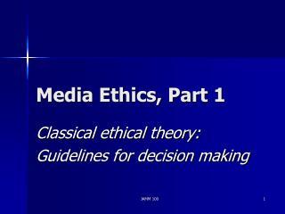 Media Ethics, Part 1