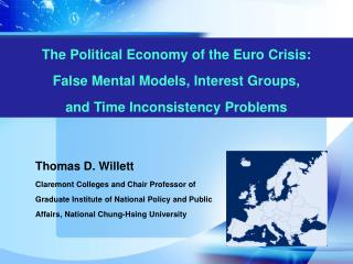 Thomas D. Willett Claremont Colleges and Chair Professor of Graduate Institute of National Policy and Public Affairs, N