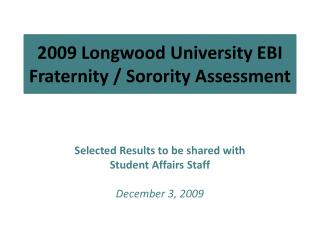 2009 Longwood University EBI Fraternity / Sorority Assessment