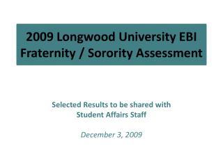 2009 Longwood University EBI Fraternity / Sorority Assessment