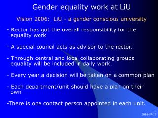Gender equality work at LiU Vision 2006:  LiU - a gender conscious university
