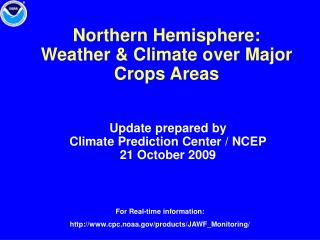 Northern Hemisphere:  Weather & Climate over Major Crops Areas