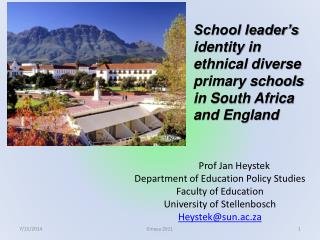 Prof Jan Heystek Department of Education Policy Studies Faculty of Education University of Stellenbosch Hey