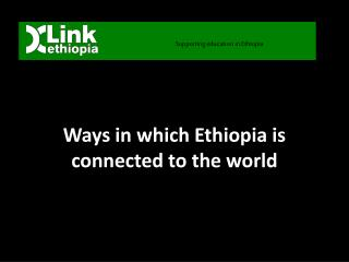 Ways in which Ethiopia is connected to the world