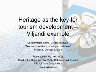 Heritage as the key for tourism development  – Viljandi example
