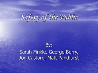 Safety of the Public