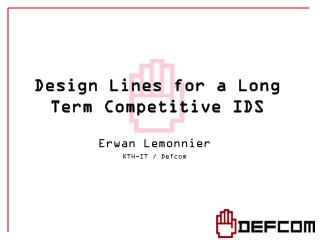 Design Lines for a Long Term Competitive IDS