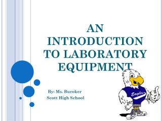 AN INTRODUCTION TO LABORATORY EQUIPMENT