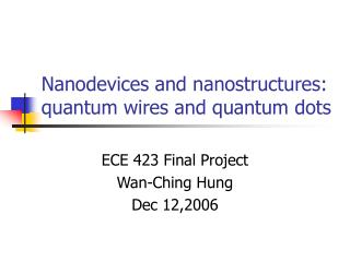 Nanodevices and nanostructures: quantum wires and quantum dots
