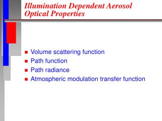 Illumination Dependent Aerosol Optical Properties