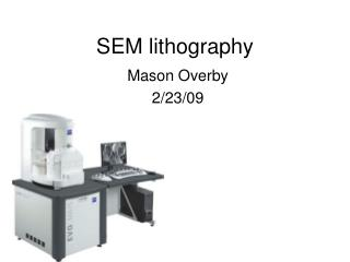 SEM lithography