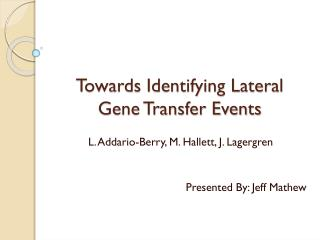 Towards Identifying Lateral Gene Transfer Events
