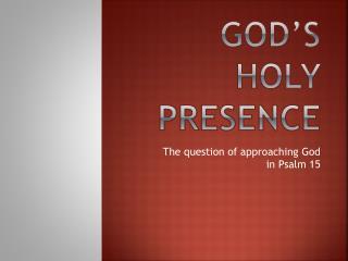 GOD�S  HOLY PRESENCE