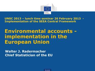 Walter  J. Radermacher Chief  Statistician of the  EU