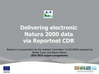 Delivering electronic  Natura 2000 data  via Reportnet CDR