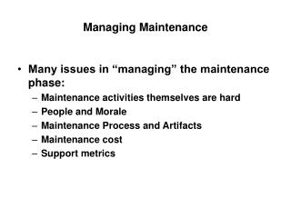 Managing Maintenance