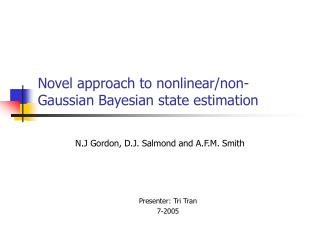 Novel approach to nonlinear/non-Gaussian Bayesian state estimation