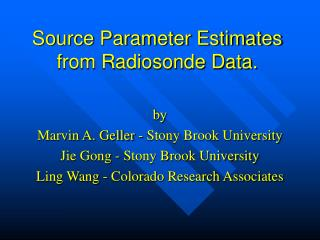 Source Parameter Estimates from Radiosonde Data.