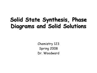 Solid State Synthesis, Phase Diagrams and Solid Solutions