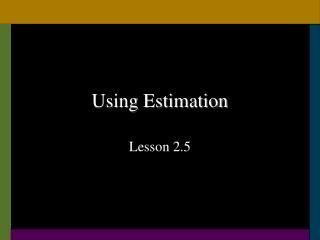 Using Estimation