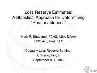 "Loss Reserve Estimates: A Statistical Approach for Determining ""Reasonableness"""