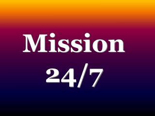 Mission 24/7