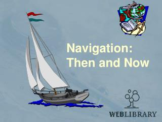 Navigation:  Then and Now