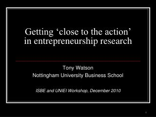 Getting 'close to the action' in entrepreneurship research