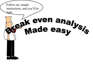 Break even analysis Made easy