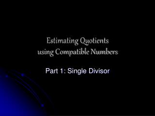 Estimating Quotients  using Compatible Numbers