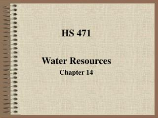 HS 471 Water Resources Chapter 14