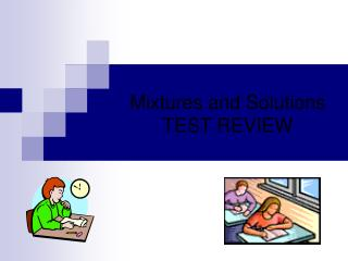 Mixtures and Solutions TEST REVIEW