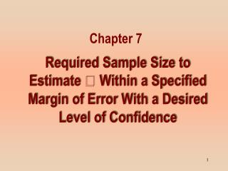 Required Sample  Size to Estimate   Within a Specified  M argin of Error With a Desired Level of Confidence