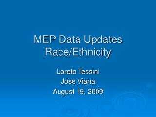 MEP Data Updates Race/Ethnicity