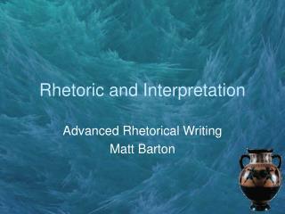 Rhetoric and Interpretation