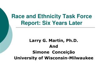 Race and Ethnicity Task Force Report: Six Years Later