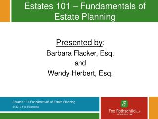 Estates 101 – Fundamentals of Estate Planning
