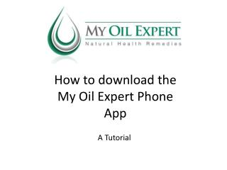 How to download the  My Oil Expert Phone App